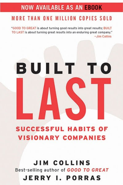 Book: Built to Last: Successful Habits of Visionary Companies by Jim Collins