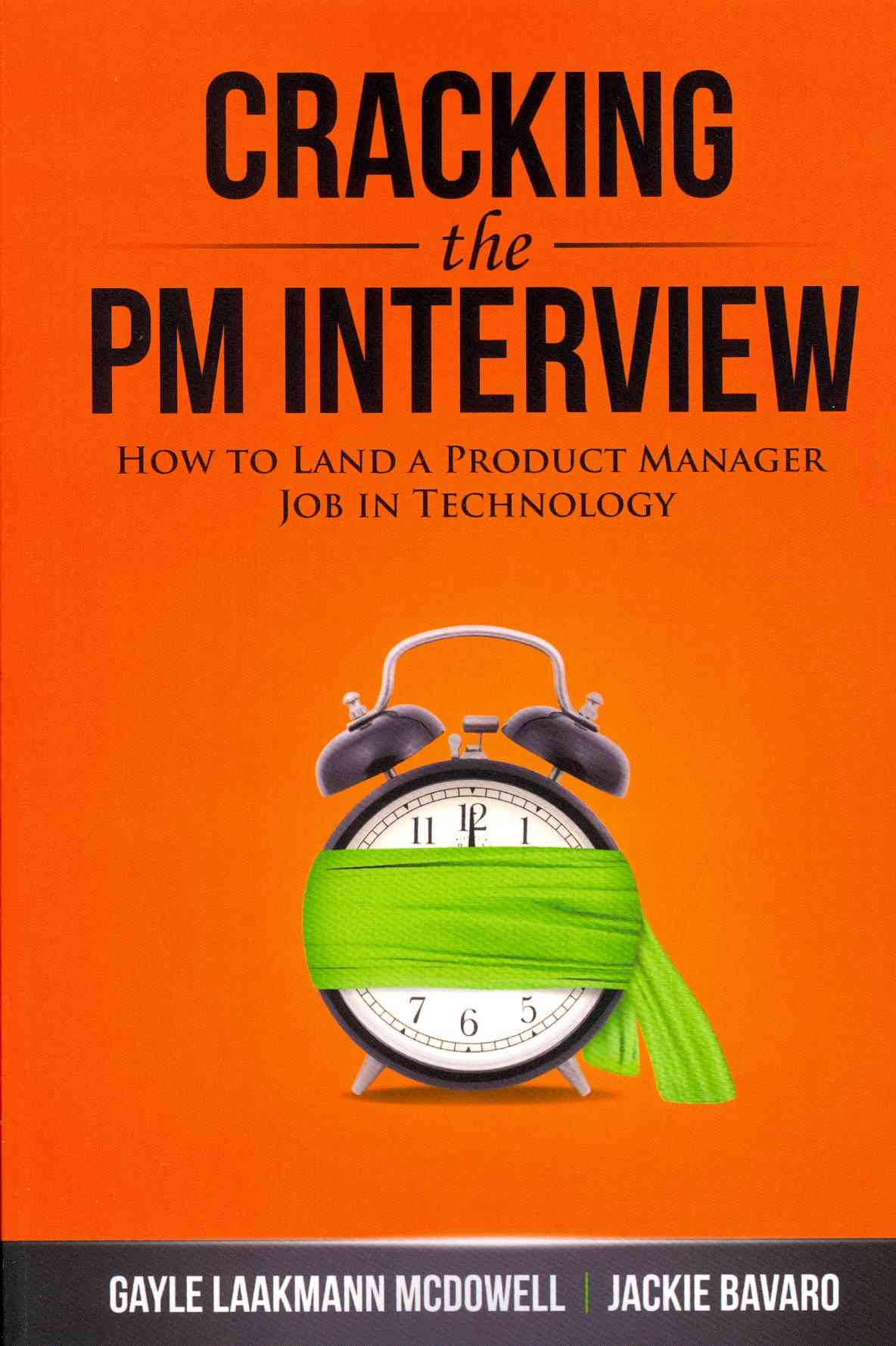 Cracking the PM Interview: How to Land a Product Manager Job in Technology by Gayle Laakmann McDowell