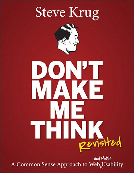 Book: Don't Make Me Think: A Common Sense Approach to Web Usability by Steve Krug