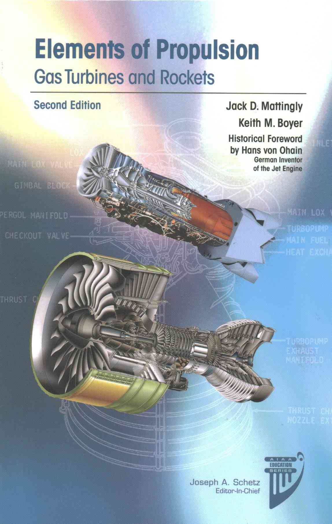 Elements of Propulsion: Gas Turbines and Rockets by Jack D. Mattingly