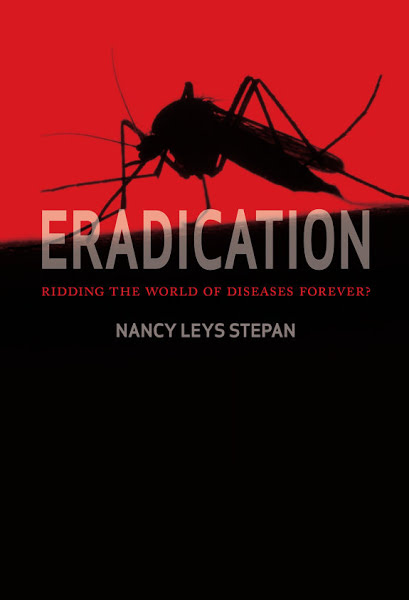 Book: Eradication: Ridding the World of Diseases Forever? by Nancy Leys Stepan