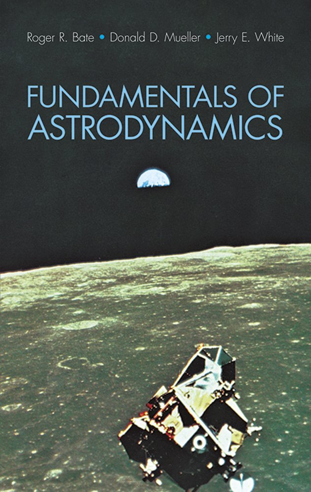 Book: Fundamentals of Astrodynamics by Roger R. Bate