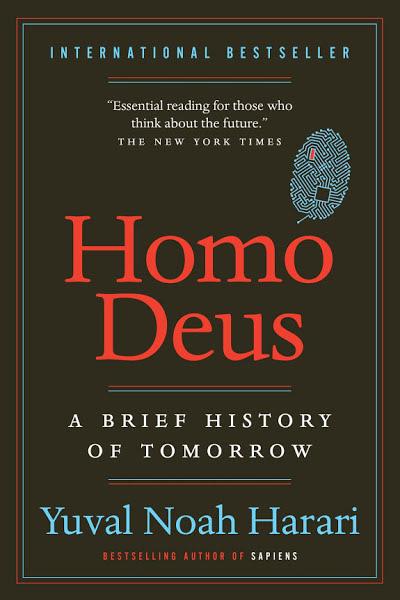 Book: Homo Deus: A Brief History of Tomorrow by Yuval Noah Harari