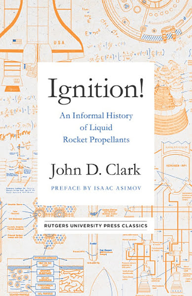 Book: Ignition!: An Informal History of Liquid Rocket Propellants by John D. Clark