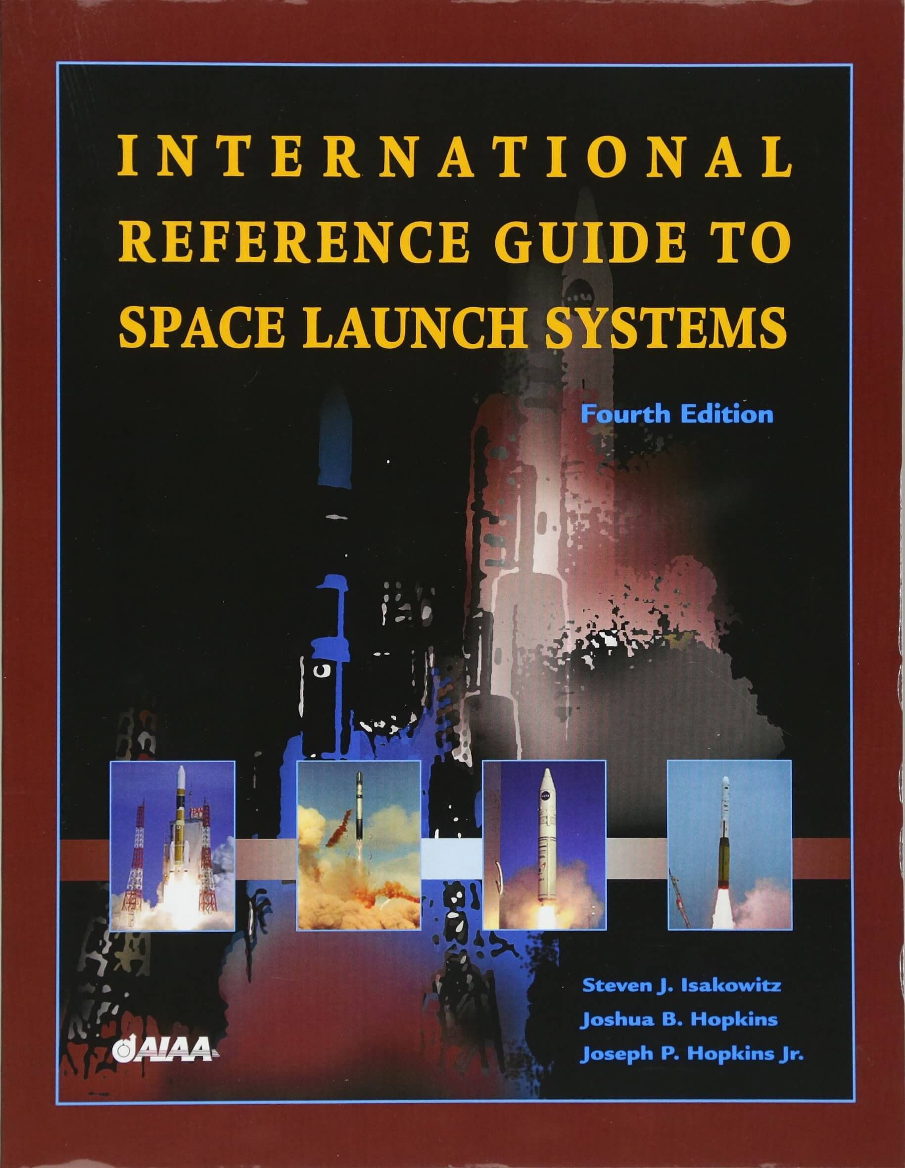 Book: International Reference Guide to Space Launch Systems by Steven J. Isakowitz