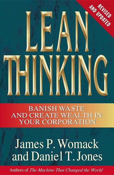 Lean Thinking: Banish Waste and Create Wealth in Your Corporation by James P. Womack