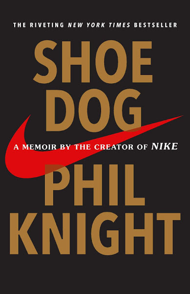 Book: Shoe Dog: A Memoir by the Creator of Nike by Phil Knight