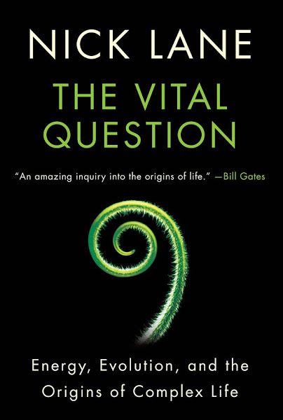 Book: The Vital Question: Energy, Evolution, and the Origins of Complex Life by Nick Lane
