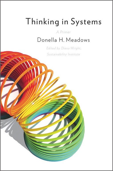 Book: Thinking in Systems: A Primer by Donella H. Meadows
