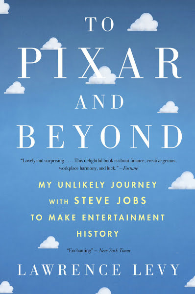 Book: To Pixar and Beyond by Lawrence Levy
